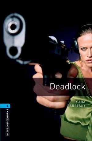 Oxford Bookworms Library: Level 5:: Deadlock de Sara Paretsky