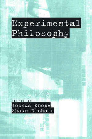 Experimental Philosophy de Joshua Knobe