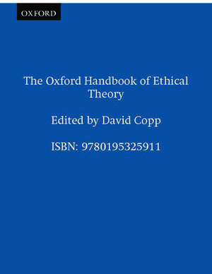 The Oxford Handbook of Ethical Theory de David Copp