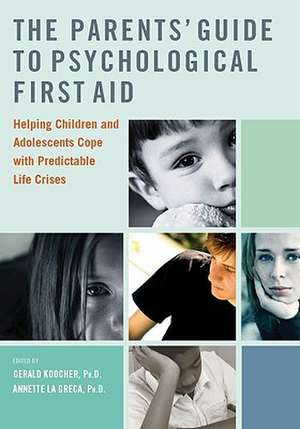 The Parents' Guide to Psychological First Aid de Gerald Koocher