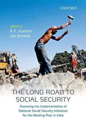 The Long Road to Social Security: Assessing the Implementation of National Social Security Initiatives for the Working Poor in India de K.P. Kannan