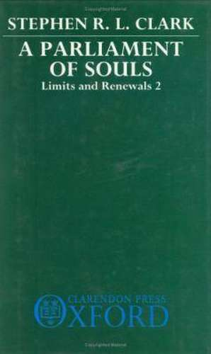 A Parliament of Souls: Limits and Renewals 2 de Stephen R. L. Clark