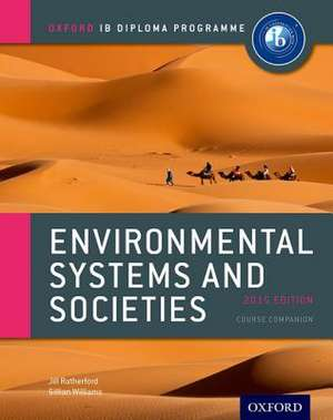 Oxford IB Diploma Programme: Environmental Systems and Societies Course Companion de Jill Rutherford