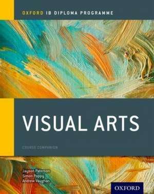 Oxford IB Diploma Programme: Visual Arts Course Companion de Jayson Paterson
