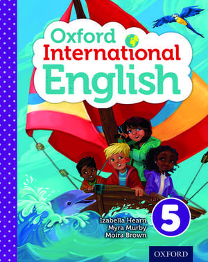 Oxford International Primary English Student Book 5 de Izabella Hearn