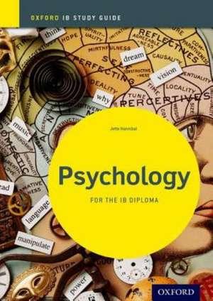 Psychology Study Guide: Oxford IB Diploma Programme de Jette Hannibal