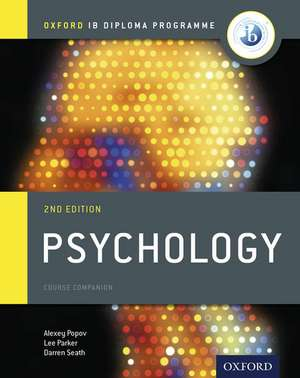 Oxford IB Diploma Programme: Psychology Course Companion de Alexey Popov