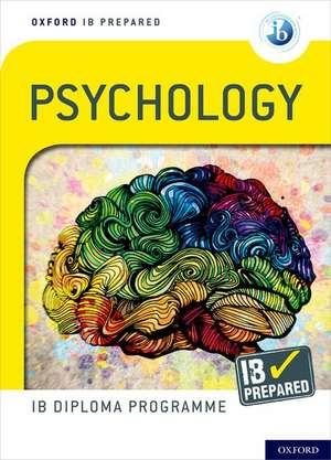Oxford IB Diploma Programme: IB Prepared: Psychology de Alexey Popov