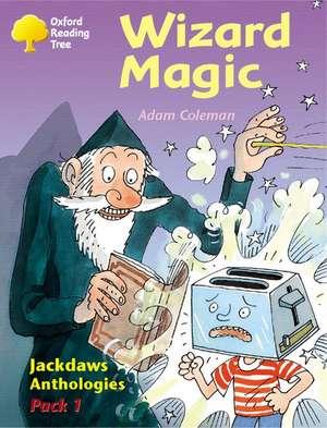 Oxford Reading Tree: Levels 8-11: Jackdaws: Wizard Magic (Pack 1) de Adam Coleman