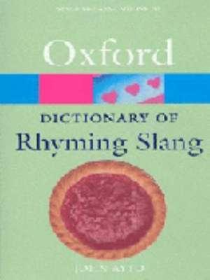 The Oxford Dictionary of Rhyming Slang de John Ayto