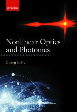 Nonlinear Optics and Photonics de Guang S. He