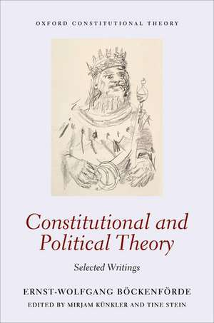 Constitutional and Political Theory: Selected Writings de Ernst-Wolfgang Böckenförde