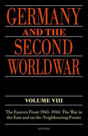 Germany and the Second World War Volume VIII