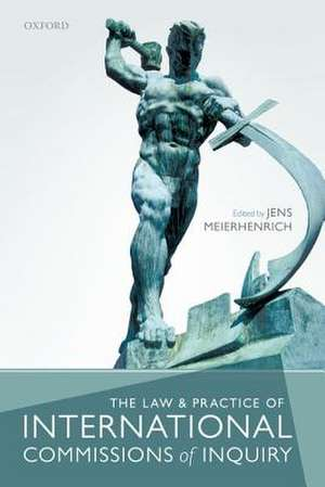 The Law and Practice of International Commissions of Inquiry de Jens Meierhenrich