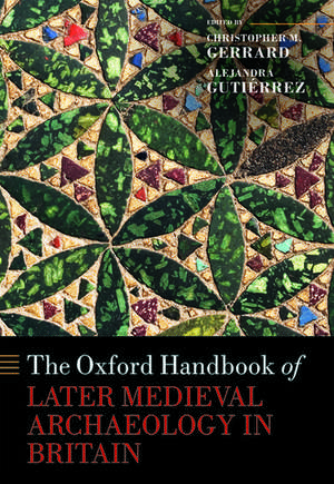 The Oxford Handbook of Later Medieval Archaeology in Britain imagine