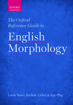 The Oxford Reference Guide to English Morphology de Laurie Bauer