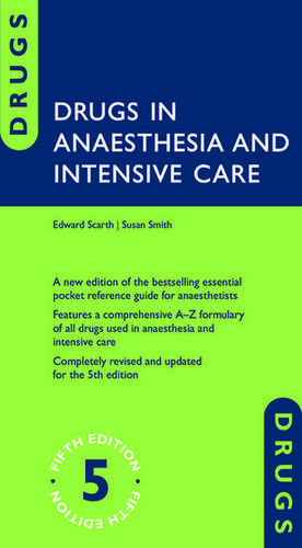 Drugs in Anaesthesia and Intensive Care de Edward Scarth