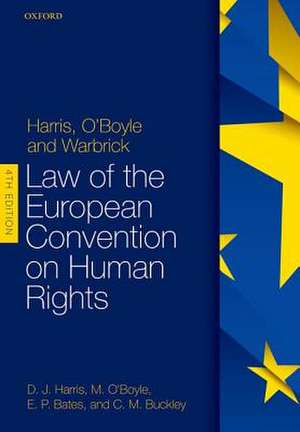 Harris, O'Boyle, and Warbrick: Law of the European Convention on Human Rights de David Harris