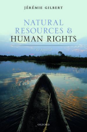 Natural Resources and Human Rights: An Appraisal de Jérémie Gilbert