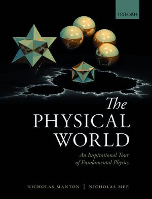 The Physical World: An Inspirational Tour of Fundamental Physics de Nicholas Manton