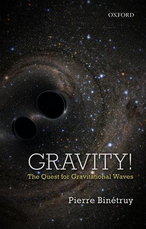 Gravity!: The Quest for Gravitational Waves de Pierre Binétruy