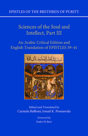 Sciences of the Soul and Intellect, Part III: An Arabic Critical Edition and English Translation of Epistles 39-41 de Carmela Baffioni