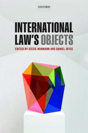 International Law's Objects de Jessie Hohmann