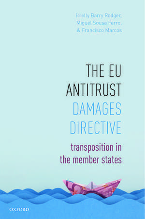 The EU Antitrust Damages Directive: Transposition in the Member States de Barry Rodger