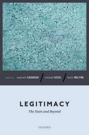 Legitimacy: The State and Beyond de Wojciech Sadurski
