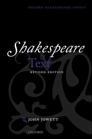 Shakespeare and Text: Revised Edition de John Jowett
