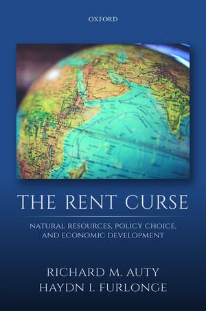 The Rent Curse: Natural Resources, Policy Choice, and Economic Development de Richard M Auty