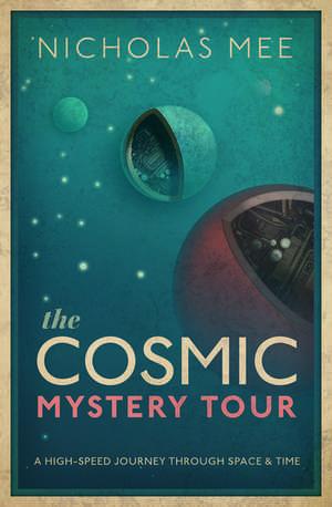 The Cosmic Mystery Tour de Nicholas Mee