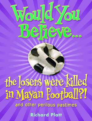 Would You Believe...the losers were killed in Mayan football?