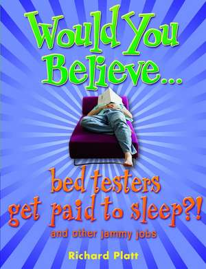 Would You Believe...bed testers get paid to sleep?!