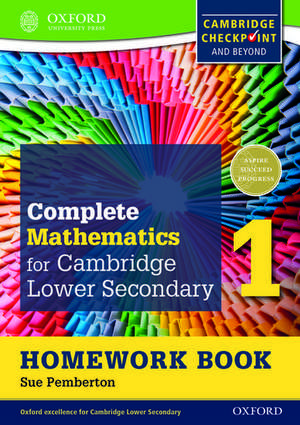 Complete Mathematics for Cambridge Lower Secondary Homework Book 1 (First Edition) - Pack of 15 de Sue Pemberton