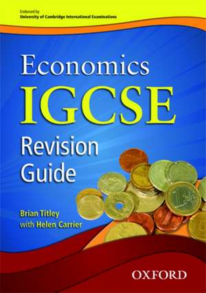 Complete Economics for Cambridge IGCSE® and O Level Revision Guide de Brian Titley