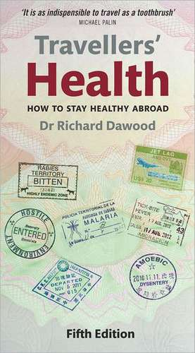Travellers' Health: How to stay healthy abroad de Richard Dawood