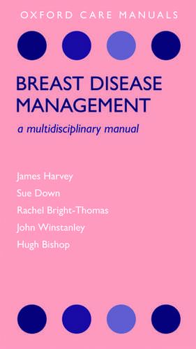 Breast Disease Management: A Multidisciplinary Manual de James Harvey