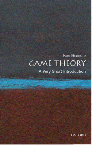 Game Theory: A Very Short Introduction de Ken Binmore