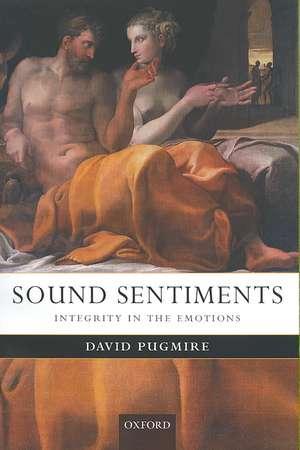 Sound Sentiments: Integrity in the Emotions de David Pugmire