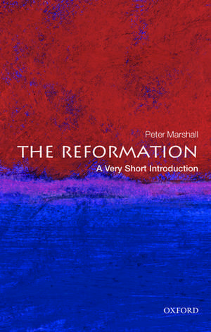 The Reformation: A Very Short Introduction de Peter Marshall