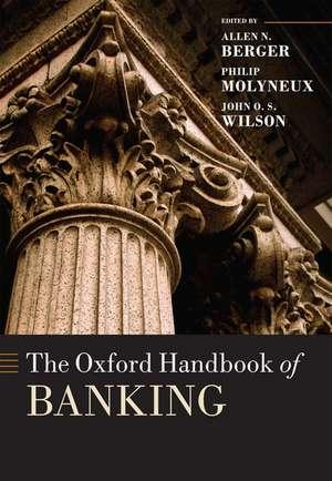 The Oxford Handbook of Banking de Allen N. Berger