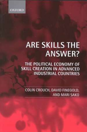 Are Skills the Answer?: The Political Economy of Skill Creation in Advanced Industrial Countries de Colin Crouch