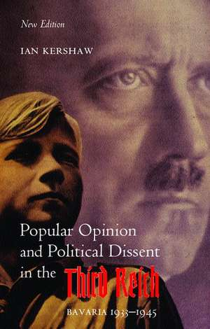 Popular Opinion and Political Dissent in the Third Reich: Bavaria 1933-1945 de Ian Kershaw
