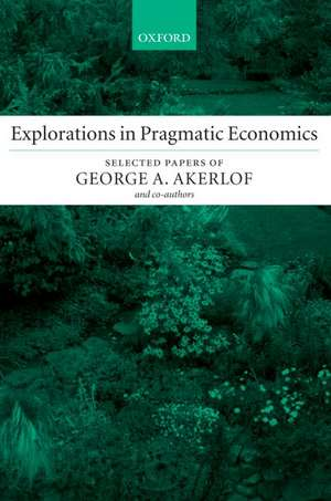 Explorations in Pragmatic Economics de George A. Akerlof