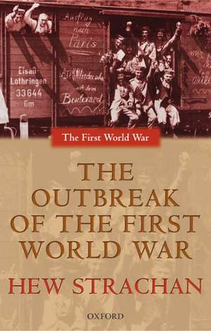 The Outbreak of the First World War de Hew Strachan
