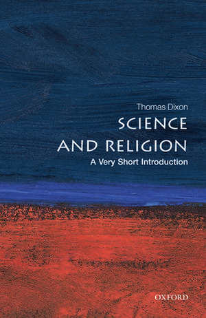 Science and Religion: A Very Short Introduction de Thomas Dixon