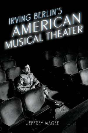 Irving Berlin's American Musical Theater de Jeffrey Magee