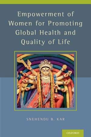 Empowerment of Women for Promoting Health and Quality of Life de Snehendu B. Kar