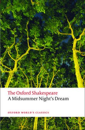 A Midsummer Night's Dream: The Oxford Shakespeare de William Shakespeare